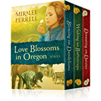 The Love Blossoms in Oregon Series Set: Three Book Set: Blowing on Dandelions, Wishing on Buttercups, and Dreaming on Daisies