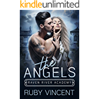 The Angels: A Dark High School Bully Romance (Raven River Academy Book 1)