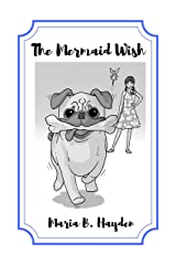 The Mermaid Wish: A traditional fairy story (Rosie & Puggles Adventures Book 2) Kindle Edition