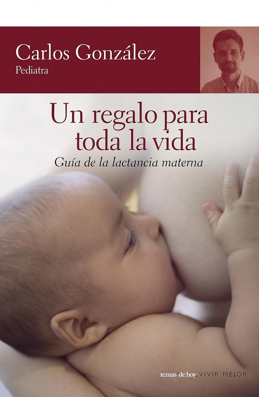 Un regalo para toda la vida eBook: Carlos González: Amazon.es ...