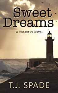 Sweet Dreams: A Tucker PI novel