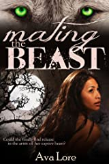Mating the Beast (Project Loup Garou, #2) Kindle Edition