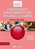 Prévention du harcèlement et des violences scolaires: Prévenir, agir, réagir (Outils pour enseigner)