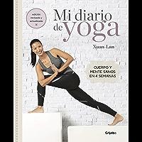 Mi diario de yoga (edición revisada y actualizada): Cuerpo y mente sanos en 4 semanas