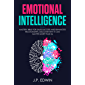 Emotional Intelligence: Mastery Bible for Sales Success and Enhanced Relationships, Discover Why It Can Matter More Than IQ (English Edition)