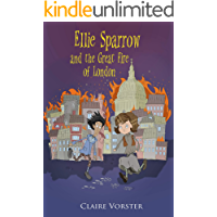 Ellie Sparrow and the Great Fire of London: Sizzling adventure story for girls ages 9-12