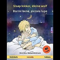 Slaap lekker, kleine wolf – Dormi bene, piccolo lupo. Tweetalig kinderboek (Nederlands – Italiaans), met luisterboek als download (Sefa prentenboeken in twee talen)
