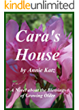 Cara's House: A Novel about the Blessings of Growing Older