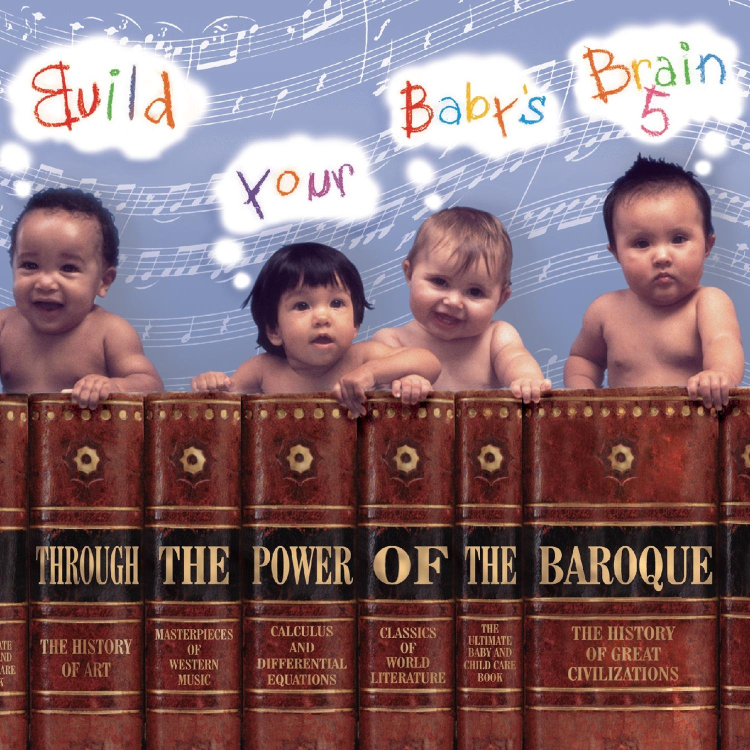 Build Your Baby's Brain 5: Through the Power of Baroque by Sony Classical