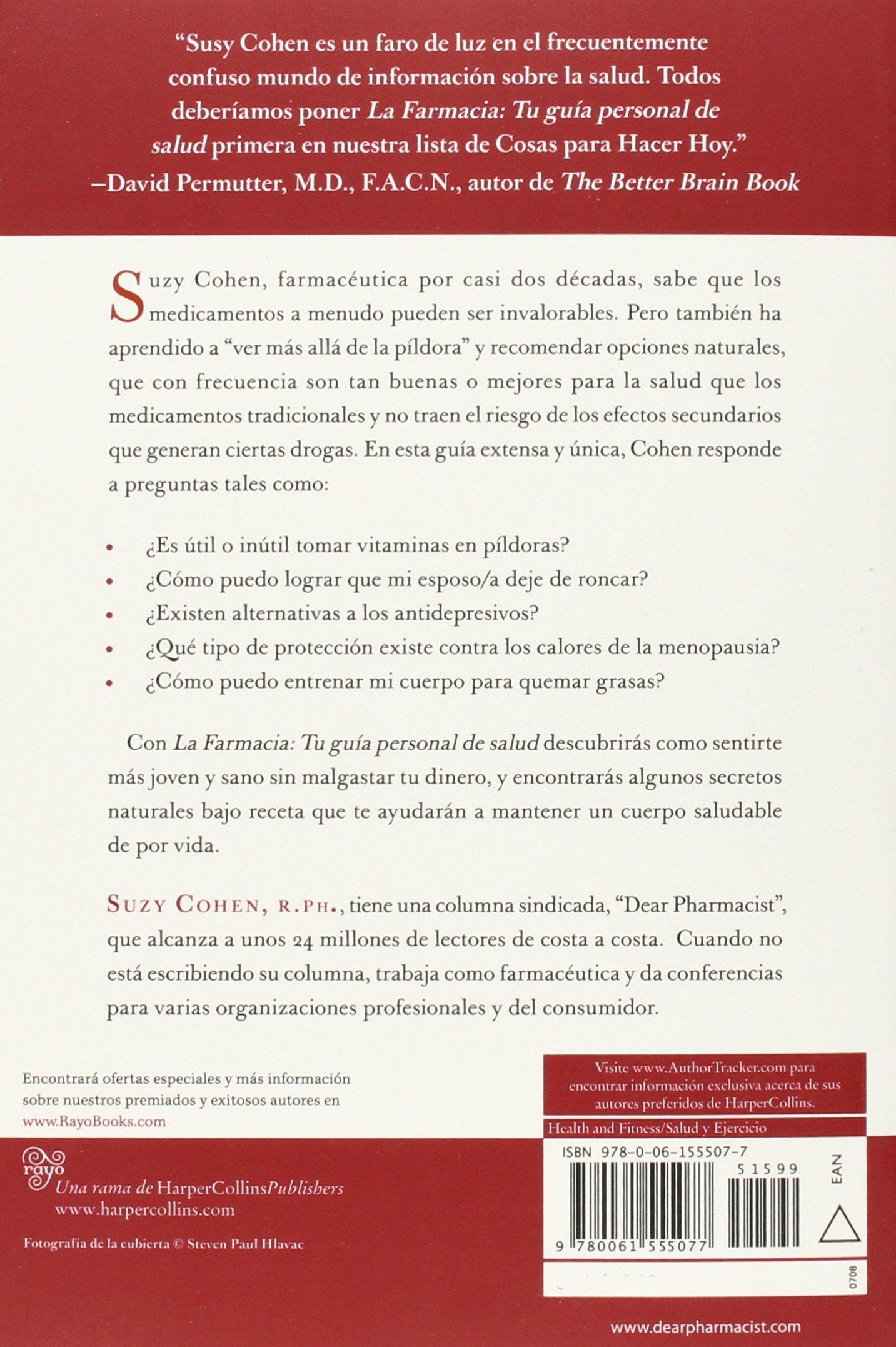 La Farmacia: Tu Guia Personal de Salud: Consejos Asombrosos de la Farmaceutica Mas Respetada de Estados Unidos: Amazon.es: Suzy Cohen, Adriana Delgado: ...