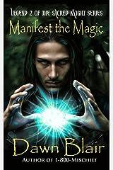 Manifest the Magic (Sacred Knight Book 2) Kindle Edition