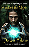Manifest the Magic (Sacred Knight Book 2)