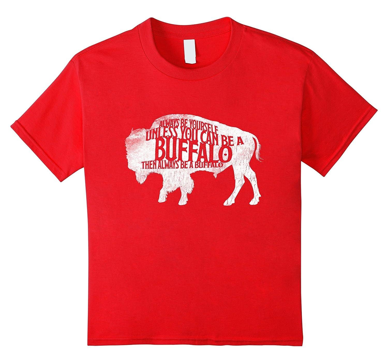 Always Be Yourself Buffalo T Shirt-Tovacu