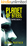 Robot Empire: Planet of Steel: A Science Fiction Adventure