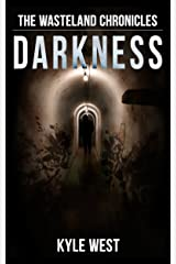 Darkness (The Wasteland Chronicles, Book 5) Kindle Edition