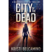 City of the Dead (Gia Santella Crime Thrillers Book 1)
