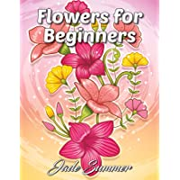Image for Flowers for Beginners: An Adult Coloring Book with Fun, Easy, and Relaxing Coloring Pages
