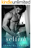 Selfish (Selfish Series Book 1)