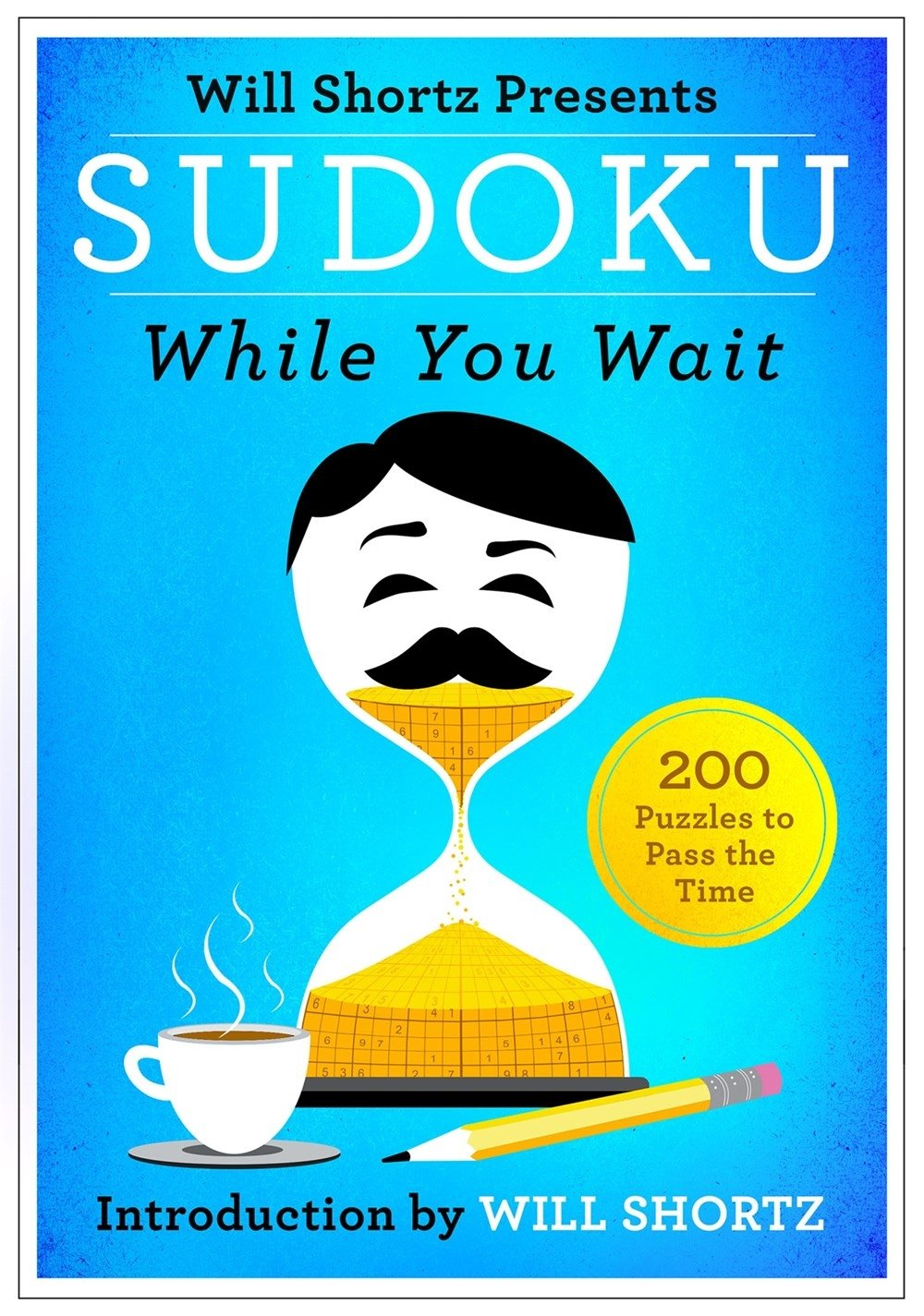 Download Will Shortz Presents Sudoku While You Wait: 200 Puzzles to Pass the Time pdf