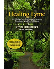 Healing Lyme: Natural Healing of Lyme Borreliosis and the Coinfections Chlamydia and Spotted Fever Rickettsiosis, 2nd Edition