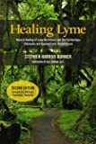 Healing Lyme: Natural Healing of Lyme Borreliosis and the Coinfections Chlamydia and Spotted Fever Rickettsiosis, 2nd…