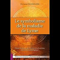 Le symbolisme de la maladie de Lyme: L'âme du Lyme, de l'ombre à la lumière, une vision astrologique