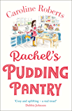 Rachel's Pudding Pantry: The first in a cosy romance series from the ebook bestselling author (Pudding Pantry, Book 1) (English Edition)