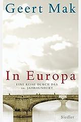 In Europa: Eine Reise durch das 20. Jahrhundert (German Edition) Kindle Edition