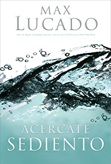 Acércate sediento (Spanish Edition)