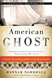 American Ghost: A Family's Extraordinary History on the Desert Frontier