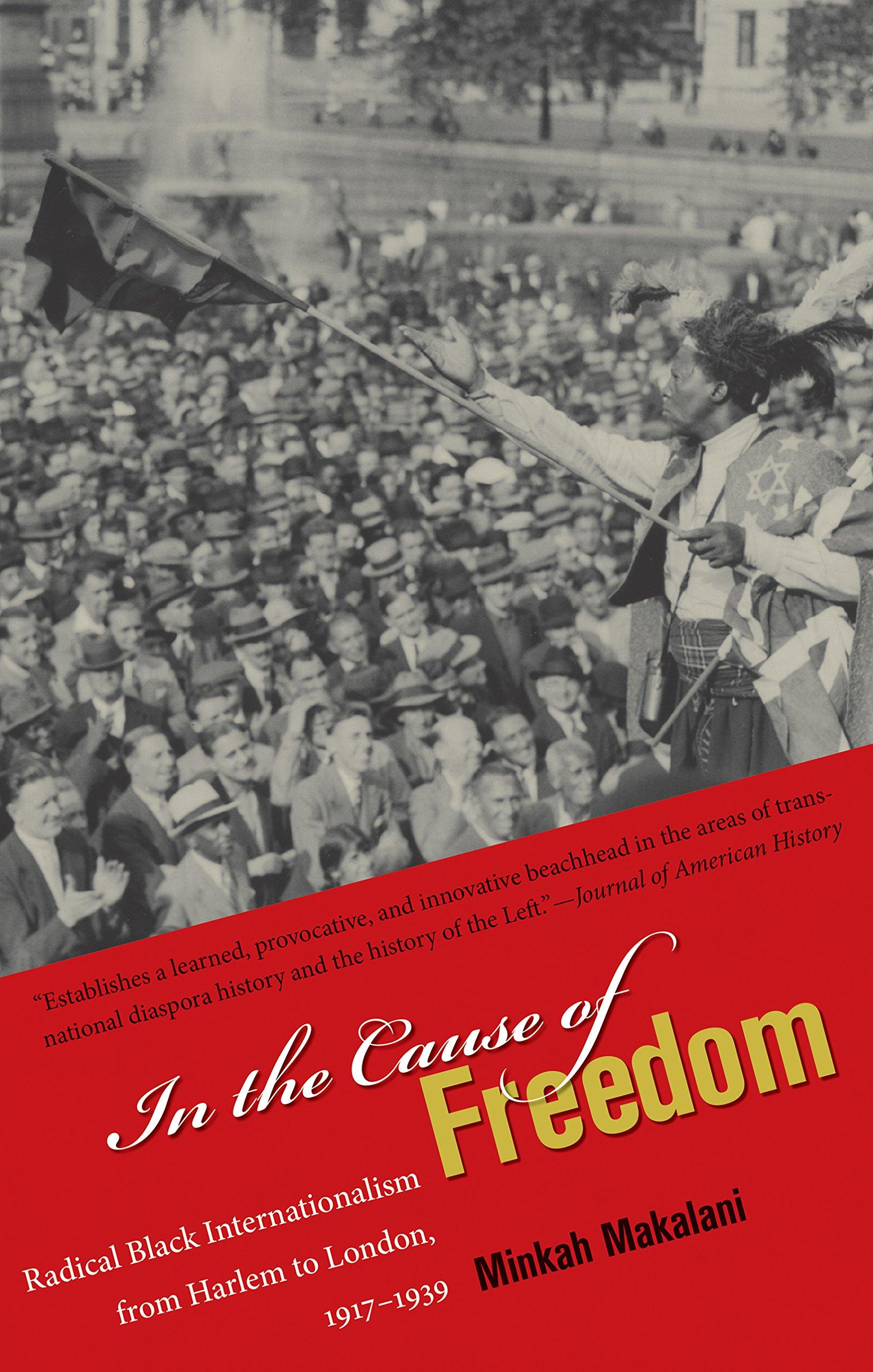 In the Cause of Freedom: Radical Black Internationalism from Harlem to London, 1917-1939 pdf epub