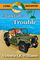 A Tank Full of Trouble: A Citrus Beach Mystery (Citrus Beach Mysteries Book 5) Kindle Edition