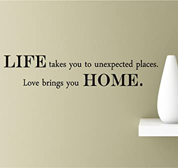 Amazon Com Life Takes You To Unexpected Places Love Brings You