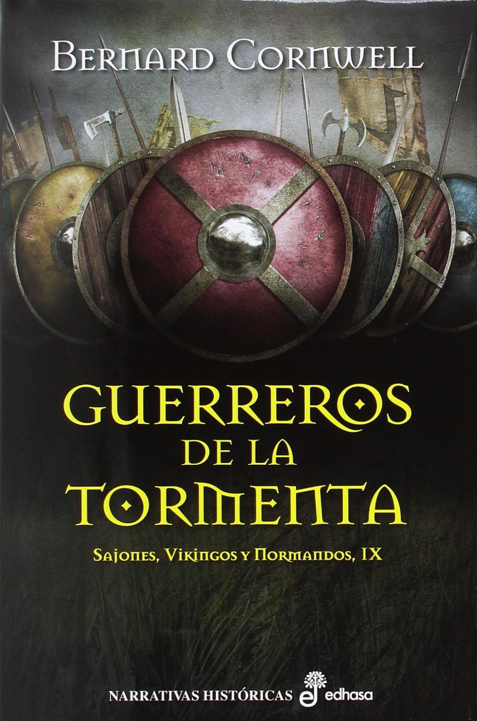 Guerreros de la tormenta (IX): Sajones, vikingos y normandos (Narrativas históricas) Tapa dura – 1 mar 2017 Bernard Cornwell Gregorio Cantera Chamorro S.A. 8435063089