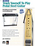 Alfred's Teach Yourself to Play Pedal Steel Guitar: Everything You Need to Know to Start Playing Now!, Book & CD (Teach Yourself Series)