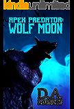 Apex Predator: Wolf Moon: Book One of the Apex Predator Series