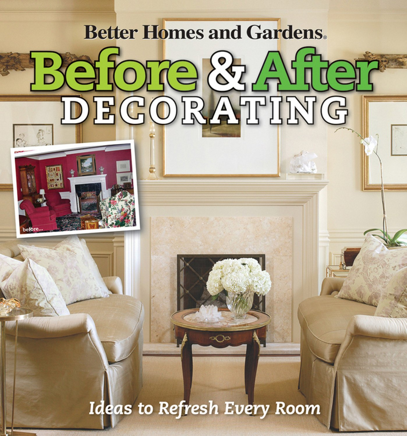 Before & After Decorating (Better Homes and Gardens Home): Better ...