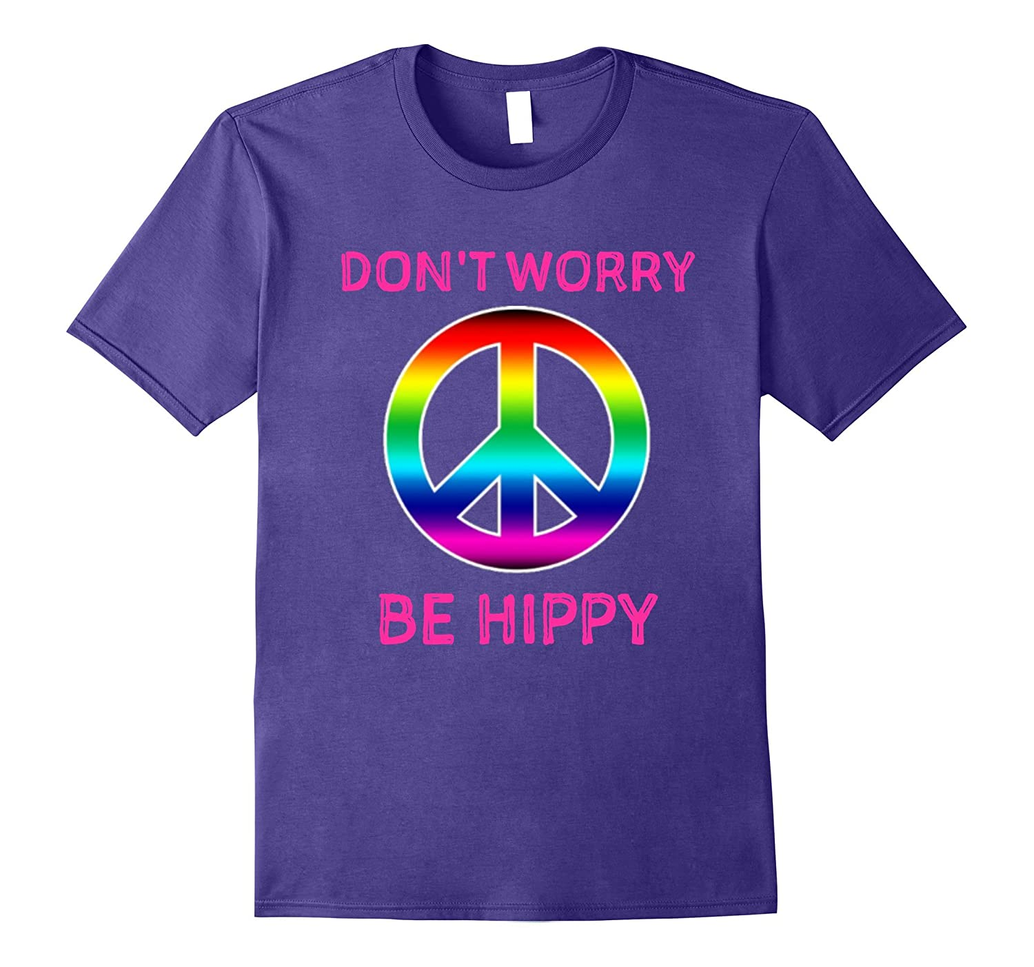 Don't Worry Be Hippy Hippie Shirt-4LVS