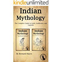 Indian Mythology: The Complete Guide to Gods, Goddesses, and Legends (English Edition)