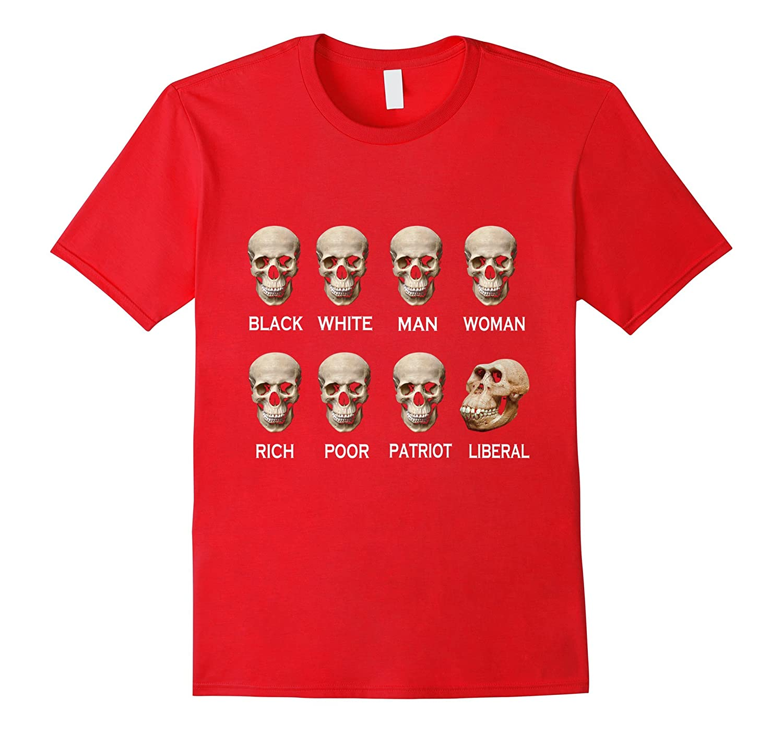 Skull Black White Man Woman Rich Poor Liberal T-Shirt-RT