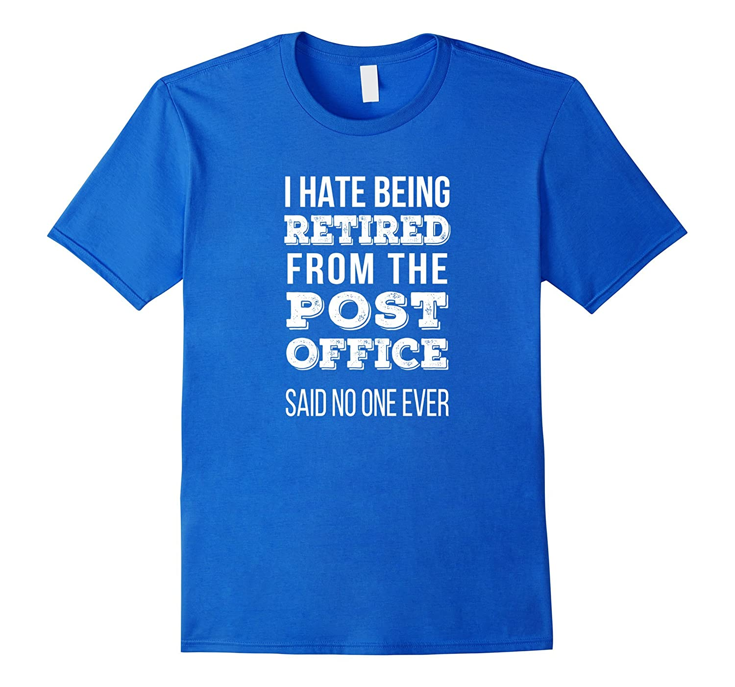 Retired From Post Office Funny Retired Postal Worker Shirt Td