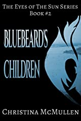 Bluebeard's Children (The Eyes of The Sun Series Book 2) Kindle Edition