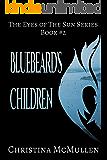 Bluebeard's Children (The Eyes of The Sun Series Book 2)