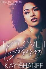 The Love I Deserve Kindle Edition