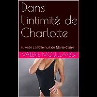 Dans l'intimité de Charlotte: suivi de La folle nuit de Marie-Claire (Dans l'intimité de Valérie t. 7) (French Edition)