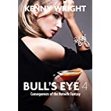 Bull's Eye 4: Consequences of the Hotwife Fantasy