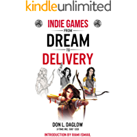 Indie Games: From Dream to Delivery