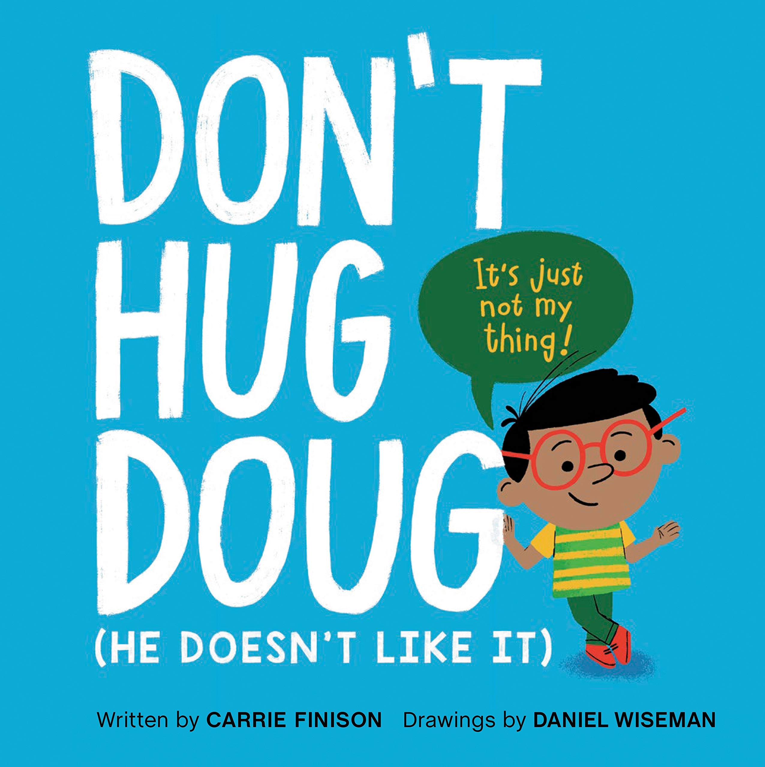 Don't Hug Doug: (He Doesn't Like It): Finison, Carrie, Wiseman, Daniel:  9781984813022: Amazon.com: Books