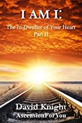 I am I: The In-Dweller of Your Heart  (Part 2) Kindle Edition