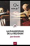 La philosophie de la religion: « Que sais-je ? » n° 3839